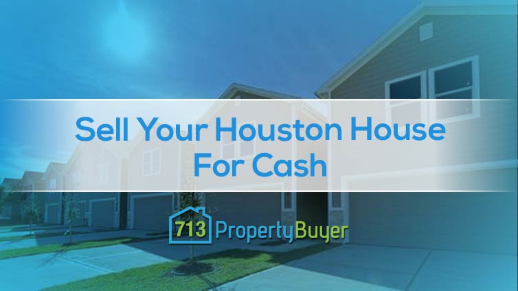 sell a houston house for cash